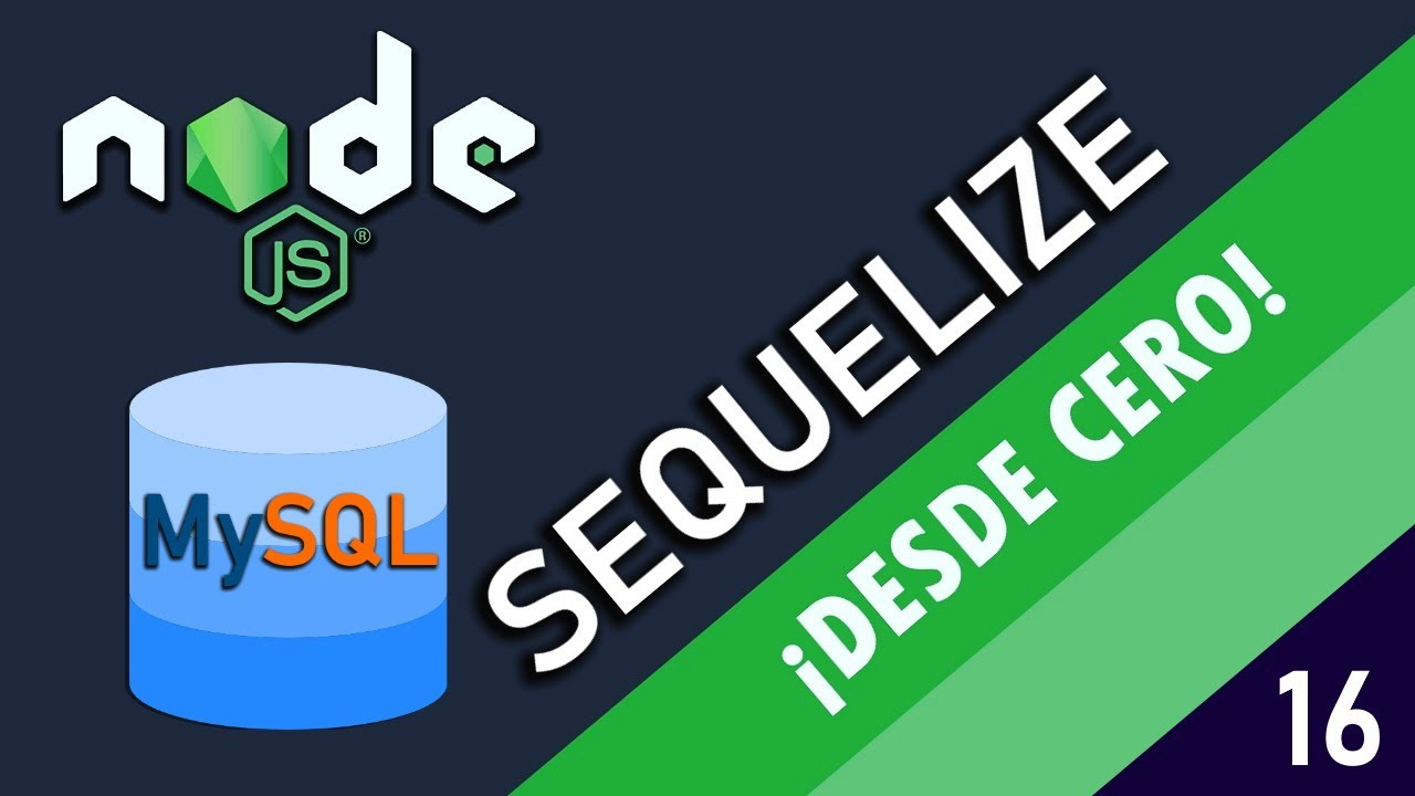 16 - Sequelize - Conectar y mostrar una base de datos MySQL