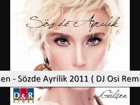 Gülsen - Sözde Ayrilik 2011 ( DJ Osi Remix)