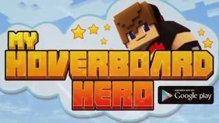 My Hoverboard Hero Now Available on Google Play!