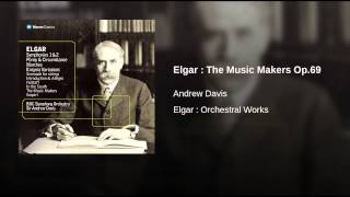 Elgar : The Music Makers Op.69