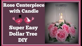 Rose Centerpiece with Candle 🌹Super Easy Dollar Tree Diy