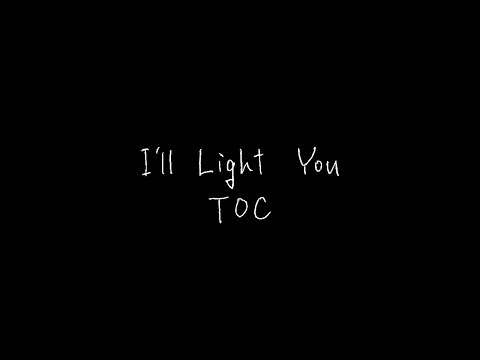 TOC「I'll Light You」スペシャルティザー映像@UMチャンネル