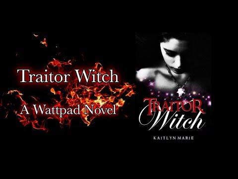 Traitor Witch Trailer 2    A Wattpad Novel