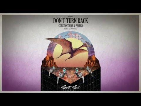 Constantinne & Felten - Don't Turn Back (Original Mix)