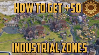 How to get +50 production from Industrial Zones in Civ 6
