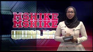 MSHIKEMSHIKE VIWANJANI    -   AZAM TV     19/1/2019
