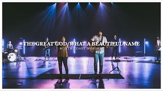 The Great God / What A Beautiful Name - North Coast Worship