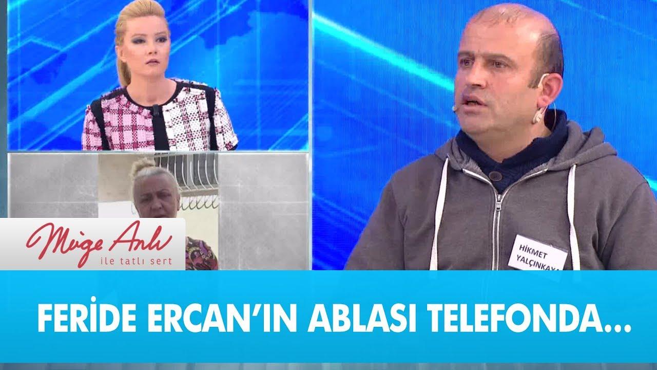 Kayıp Feride Ercan'ın Ablası Telefonda