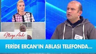 Kayıp Feride Ercan'ın ablası telefonda - Müge
