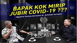 """BAPAK KOK MIRIP JUBIR COVID-19???"" Ngobrol Santuy Bersama dr. Achmad Yurianto"