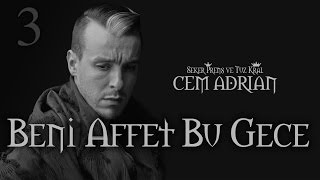 Cem Adrian - Beni Affet Bu Gece (Official Audio) Video