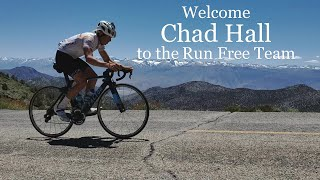 Welcome Chad Hall to the Run Free Team