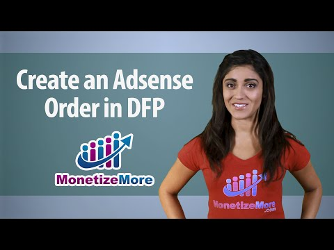 DFP Tutorial: How To Create An Adsense Order In DFP