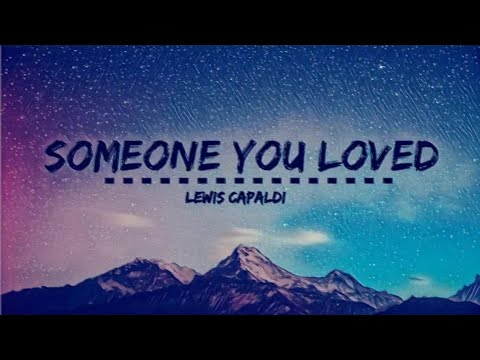 Someone You Loved 10 Hours - Lewis Capaldi