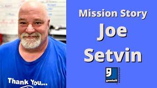 Mission Story: Joe Setvin