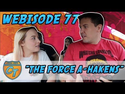 """Comic Trips: Webisode 77- """"The Force A-Hakens"""""""