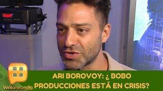 Ari Borovoy: ¿Bobo producciones está en crisis? | Programa del 23 de enero de 2020 | Ventaneando