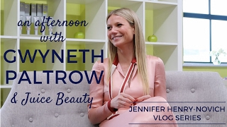 An afternoon with GWYNETH PALTROW and Juice Beauty | Jennifer Henry-Novich VLOGS
