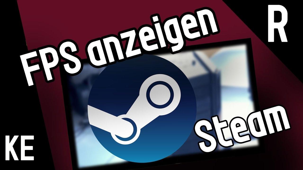 FPS anzeigen lassen Steam | FPS anzeigen OHNE Aufnahmeprogramm bei ...
