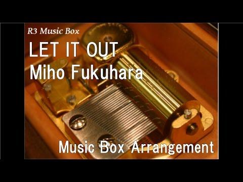 LET IT OUTMiho Fukuhara Music Box Anime FULLMETAL ALCHEMIST ED