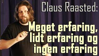 """Kort Sagt: """"Om meget erfaring, lidt erfaring og ingen erfaring"""" - af  Claus Raasted"""