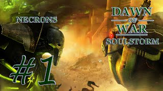 Dawn of War - Soulstorm. Part 1 - Defeating Eldar. Necron Campaign. (Hard)