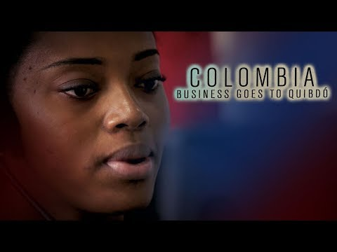 Colombia: Business Goes to Quibdó