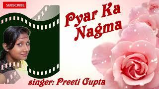 Ek Pyar Ka Nagma/Singer Preeti Gupta