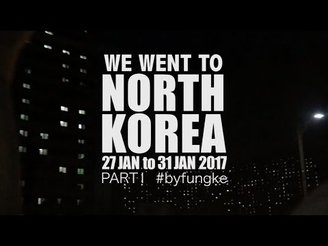 We went to North Korea - Part 1