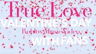 True Love Roblox Music Video w/ Fans (Happy Valentine's Day)
