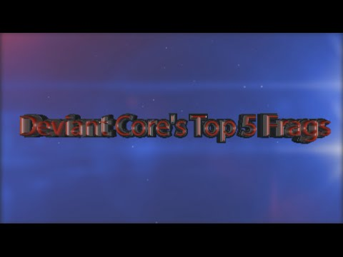 Deviant Core Gaming TOP 5 #1