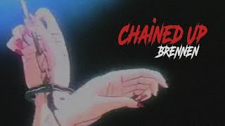 BRENNEN - Chained Up (Official Audio)