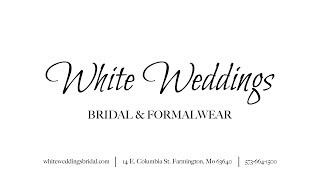 White Weddings | Bridal & Formalwear | Farmington, MO