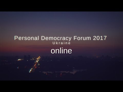 Personal Democracy Forum Ukraine 2017 #PDFUA