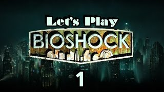 Let's Play Bioshock Part 1 Thumbnail
