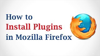 How to Install Plugins in Mozilla Firefox