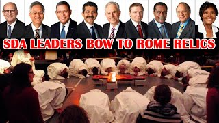 Seventh Day Adventist Leaders 2021 PILGRIMAGE To Worship RELIC Papacy gods. Pope Humanity CONVERSION