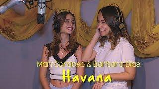 Mari Cardoso e Barbara Dias - Havana (cover Camila Cabello)