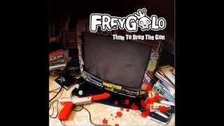 Freygolo - Time To Drop The Gun (Full Album)