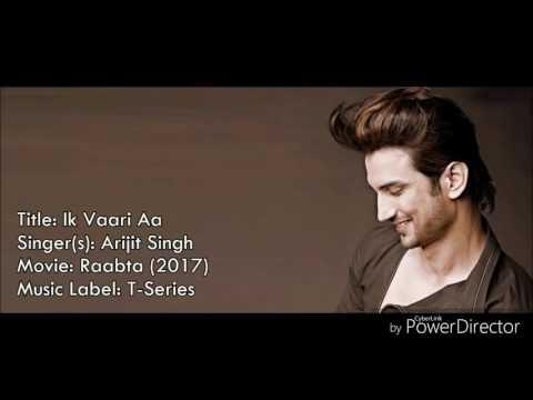 Ik Vaari Aa(Ek Vaari ) - Arijit Singh (Raabta 2017) Lyrical Video & English Translation