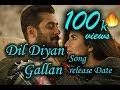 Tiger Zinda Hai Next Song Dil Diyan Gallan Release On  2nd December
