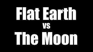 Flat Earth vs the Moon