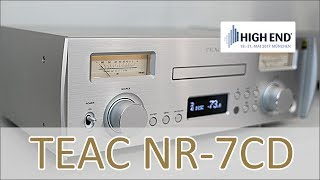 High End 2017: TEAC NR-7CD - Hands on