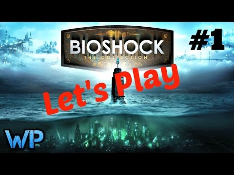 Let's Play | BIOSHOCK | THE COLLECTION EDITION | [PART 1] |