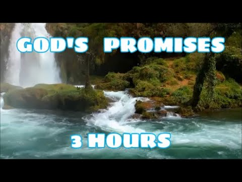 GOD'S PROMISES // FAITH //STRENGTH IN JESUS // 3 HOURS