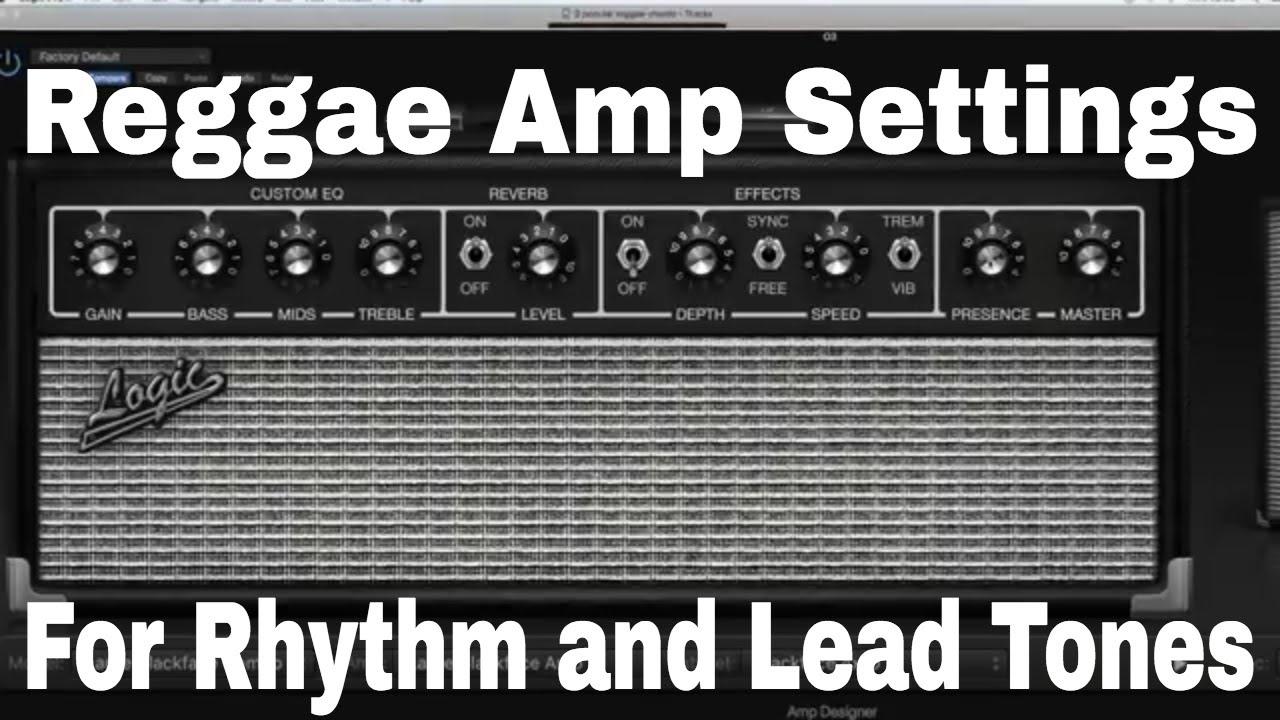 Good Reggae Amp Settings For Rhythm And Lead Tones Youtube