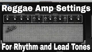 Good Reggae amp settings - for rhythm and lead tones