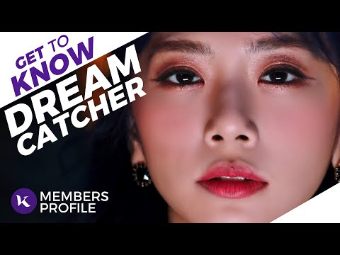Dreamcatcher (드림캐쳐) Members Profile & Facts (Birth Names, Positions etc..) [Get To Know K-Pop]