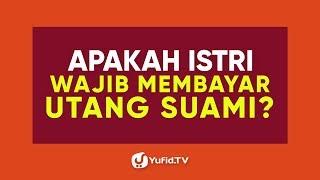 Download Video Fiqih Muamalah: Bayar Hutang Suami WAJIB Bagi Istri? - Poster Dakwah Yufid TV MP3 3GP MP4