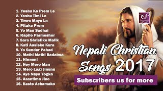 Nepali Christian Songs 2017 | Jukebox 2017 | Christian Sansar |  New Songs Collection